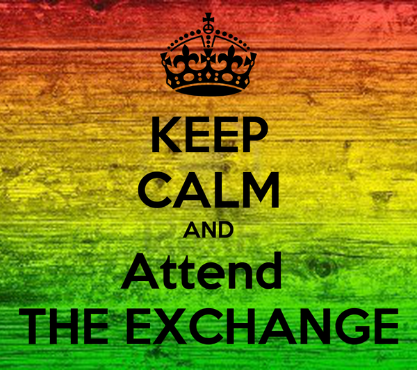 KEEP CALM AND Attend  THE EXCHANGE