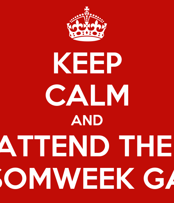 KEEP CALM AND ATTEND THE  SOMWEEK GA