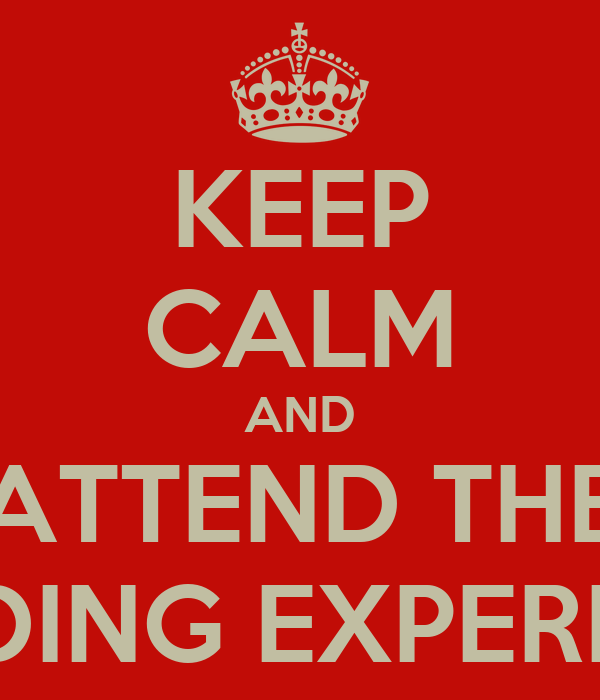 KEEP CALM AND ATTEND THE WEDDING EXPERIENCE