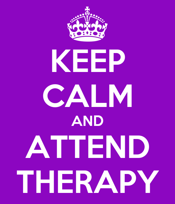 KEEP CALM AND ATTEND THERAPY
