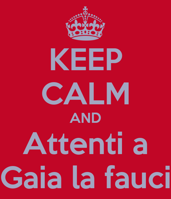 KEEP CALM AND Attenti a Gaia la fauci