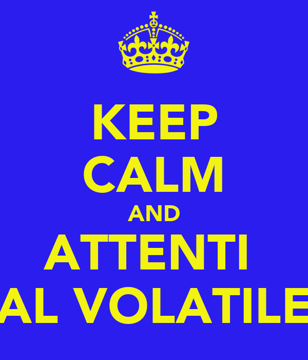 KEEP CALM AND ATTENTI  AL VOLATILE