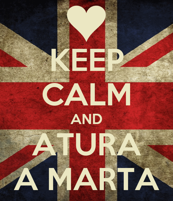 KEEP CALM AND ATURA A MARTA