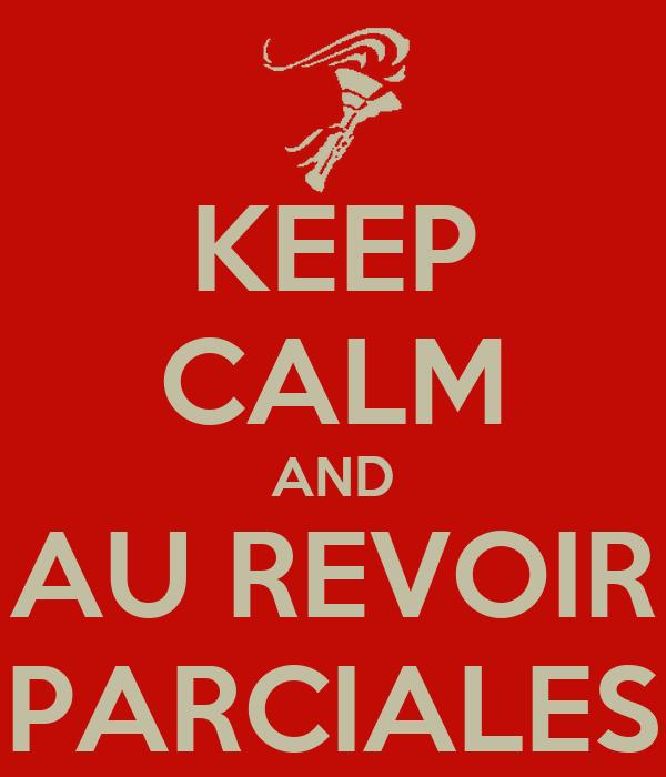 KEEP CALM AND AU REVOIR PARCIALES