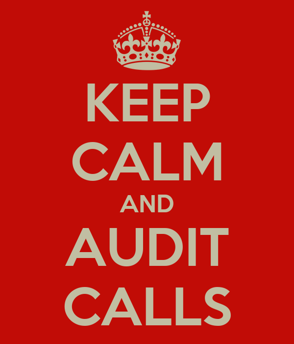 KEEP CALM AND AUDIT CALLS