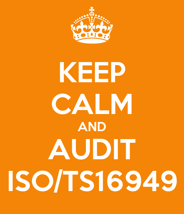KEEP CALM AND AUDIT ISO/TS16949