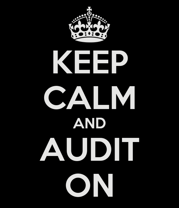 KEEP CALM AND AUDIT ON