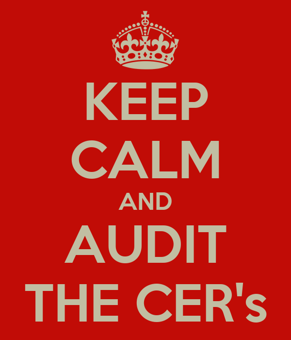 KEEP CALM AND AUDIT THE CER's