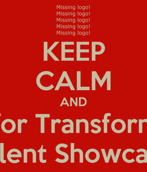 KEEP CALM AND  Audtion for Transform Records Talent Showcase