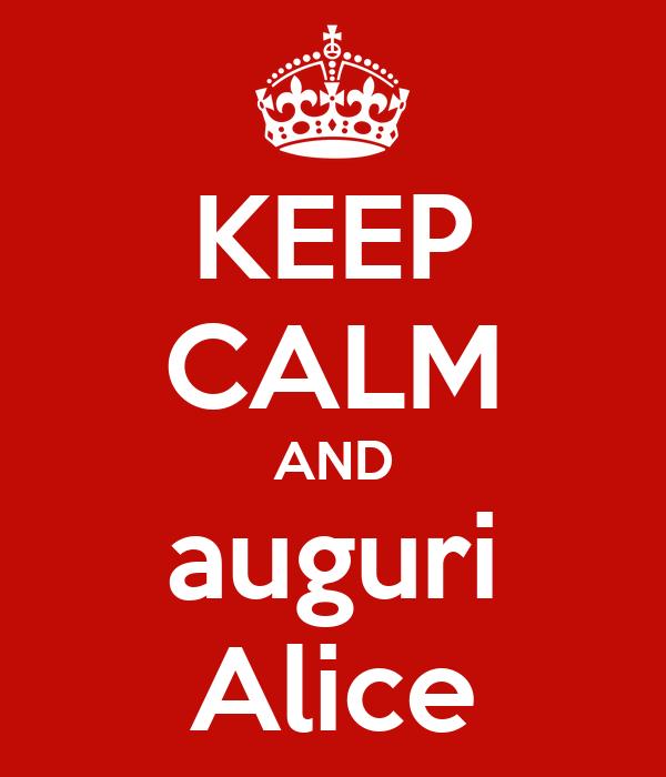 KEEP CALM AND auguri Alice