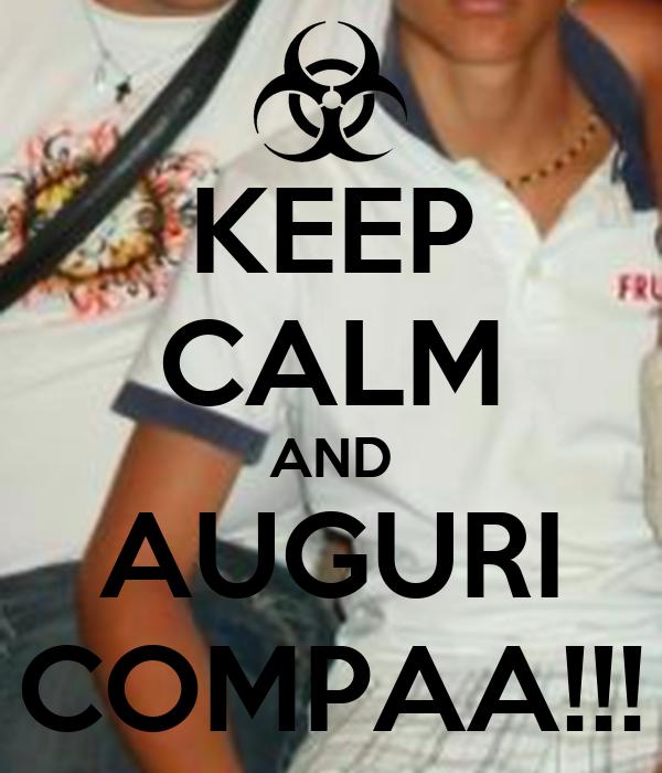 KEEP CALM AND AUGURI COMPAA!!!