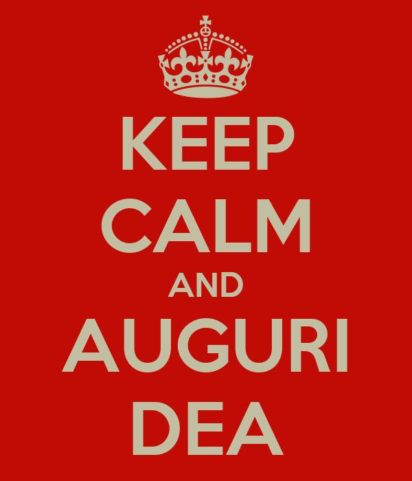 KEEP CALM AND AUGURI DEA
