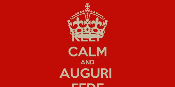 KEEP CALM AND AUGURI  FEDE