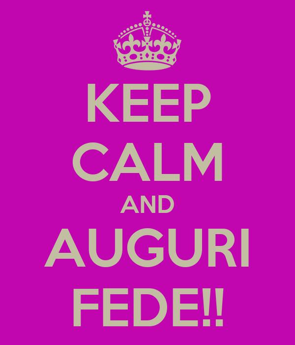 KEEP CALM AND AUGURI FEDE!!