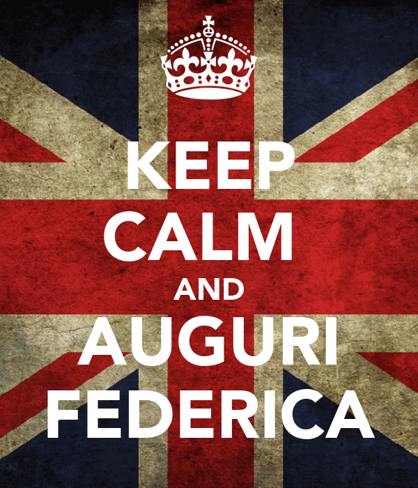 KEEP CALM  AND AUGURI FEDERICA
