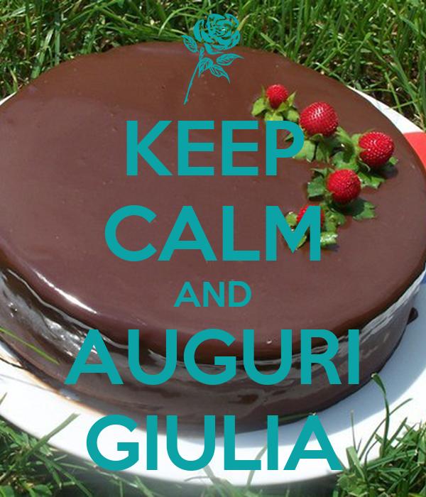 KEEP CALM AND AUGURI GIULIA