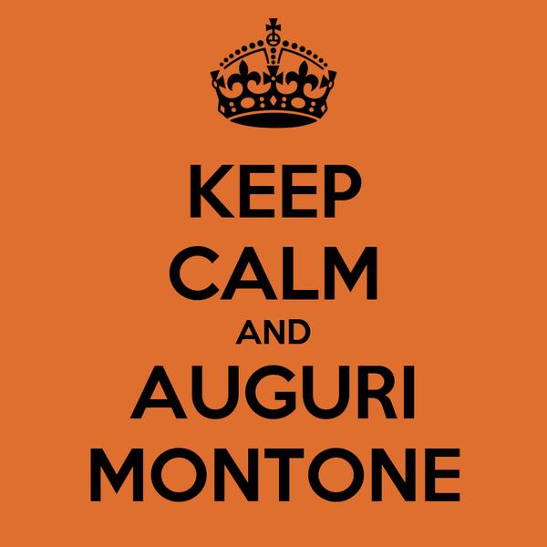 KEEP CALM AND AUGURI MONTONE