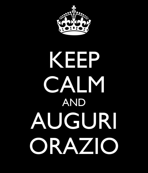 KEEP CALM AND AUGURI ORAZIO