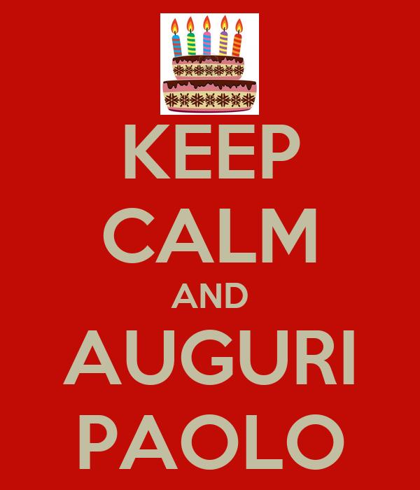 KEEP CALM AND AUGURI PAOLO