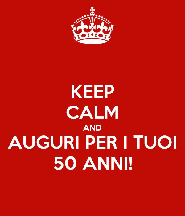 Keep calm and auguri per i tuoi 50 anni poster simone for Auguri per i 25 anni