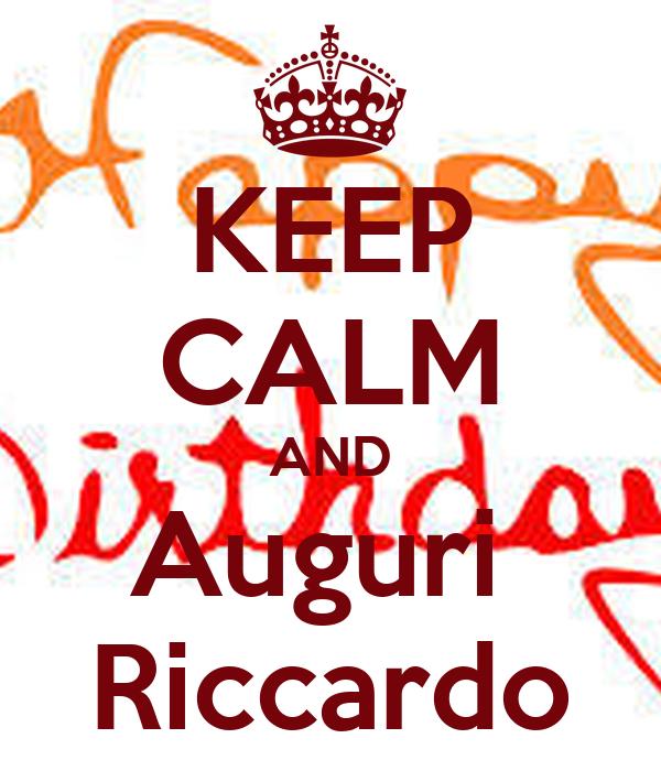KEEP CALM AND Auguri  Riccardo