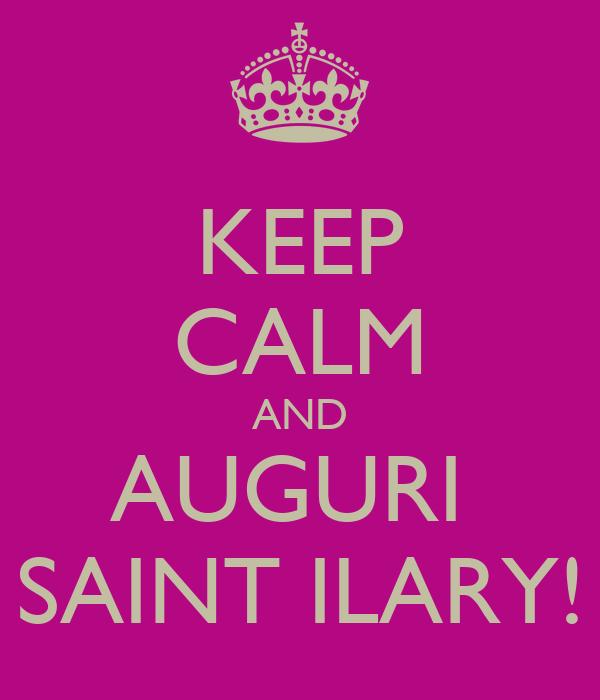 KEEP CALM AND AUGURI  SAINT ILARY!