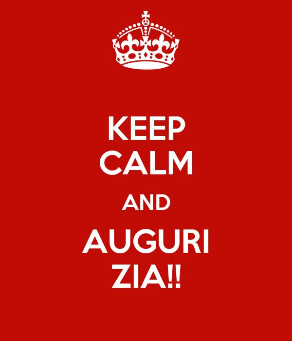 KEEP CALM AND AUGURI ZIA!!