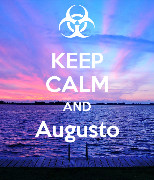 KEEP CALM AND Augusto