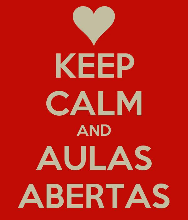 KEEP CALM AND AULAS ABERTAS