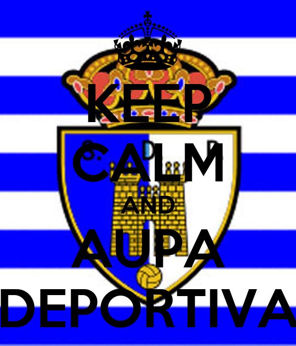 KEEP CALM AND AUPA DEPORTIVA