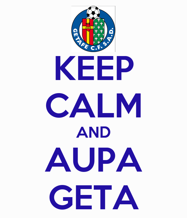KEEP CALM AND AUPA GETA