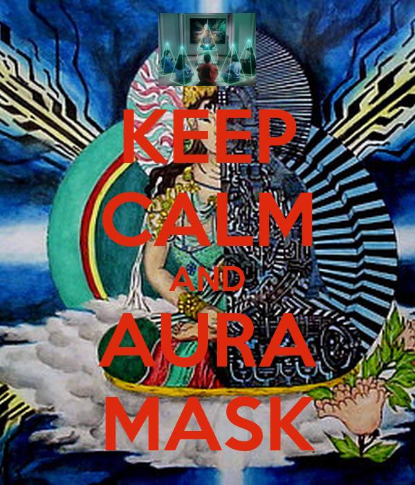 KEEP CALM AND AURA MASK
