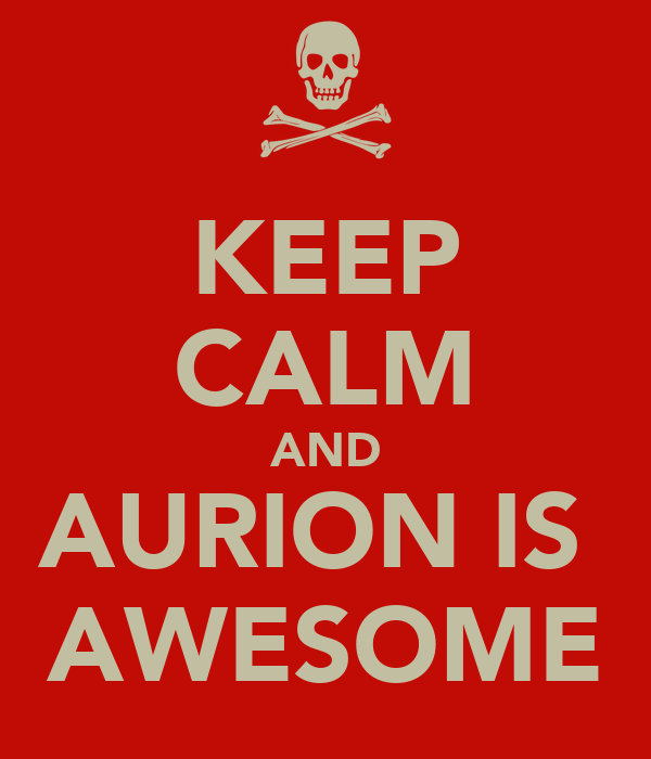 KEEP CALM AND AURION IS  AWESOME