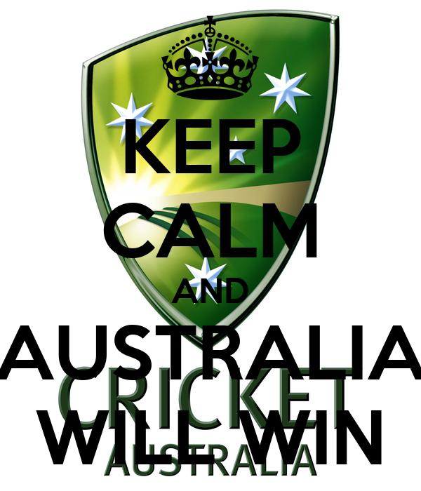 KEEP CALM AND AUSTRALIA WILL WIN