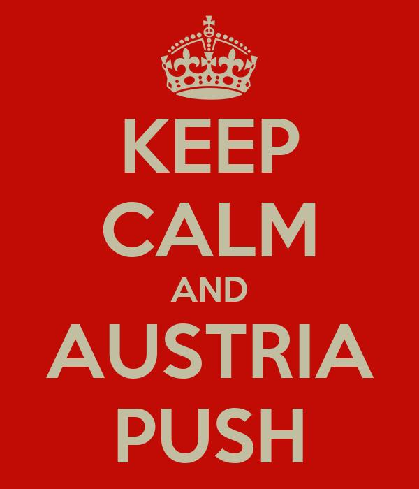 KEEP CALM AND AUSTRIA PUSH