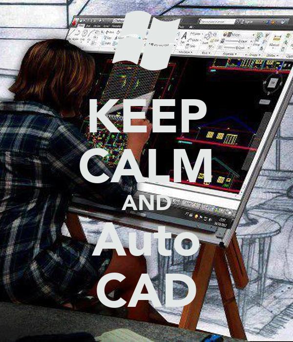 KEEP CALM AND Auto CAD