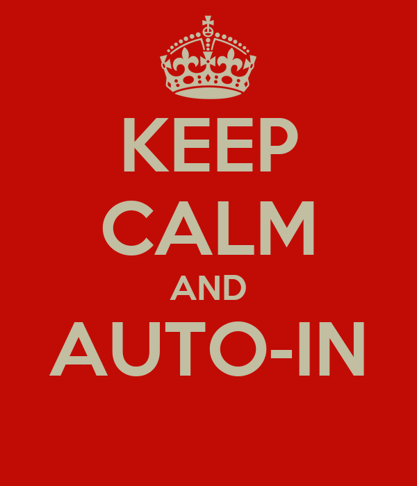 KEEP CALM AND AUTO-IN