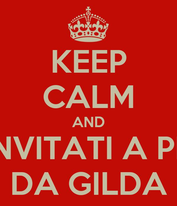 KEEP CALM AND AUTOINVITATI A PRANZO DA GILDA