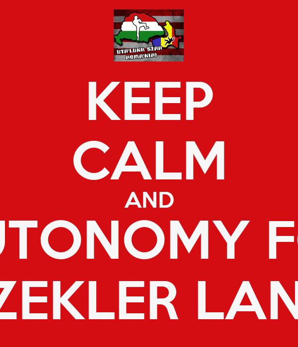 KEEP CALM AND AUTONOMY FOR SZEKLER LAND