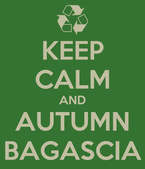 KEEP CALM AND AUTUMN BAGASCIA