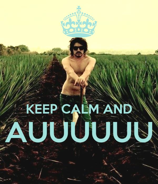 KEEP CALM AND AUUUUUU