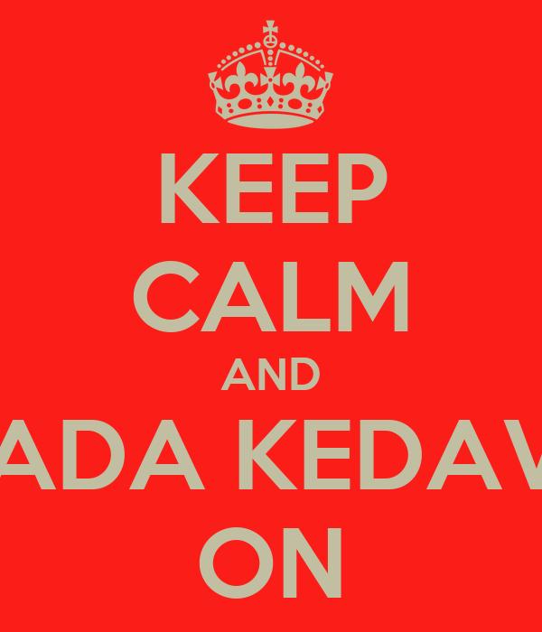 KEEP CALM AND AVADA KEDAVRA ON