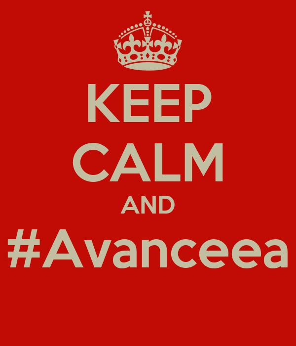 KEEP CALM AND #Avanceea
