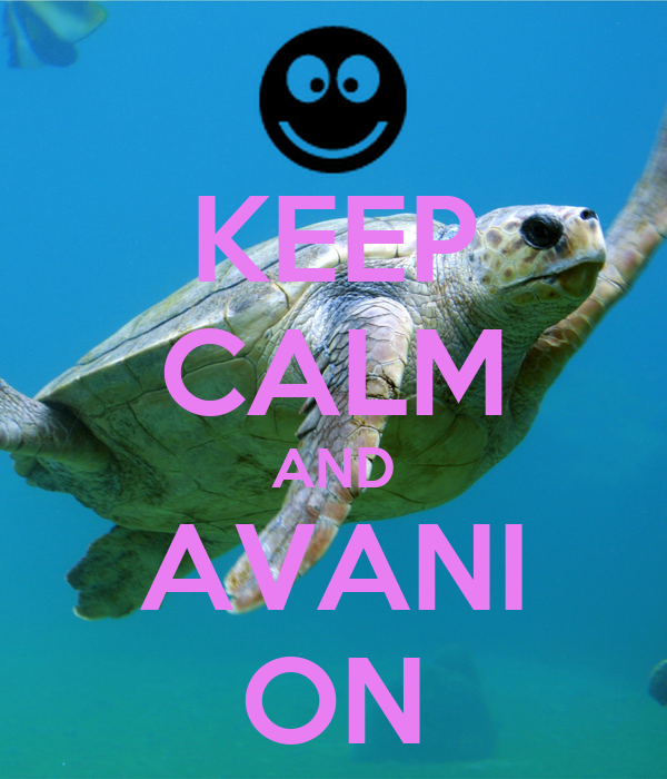 KEEP CALM AND AVANI ON