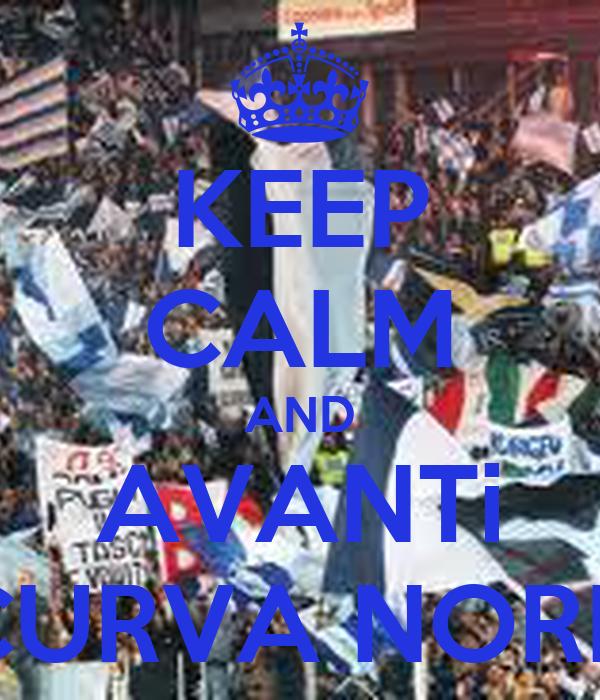 KEEP CALM AND AVANTi CURVA NORD