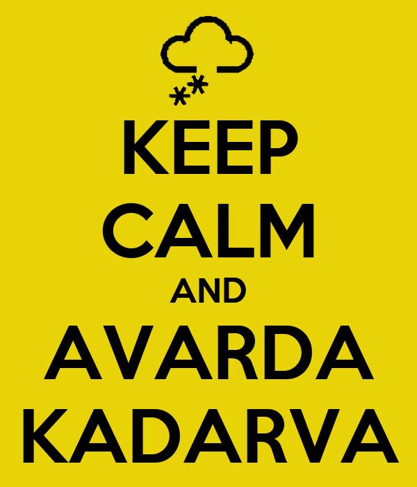KEEP CALM AND AVARDA KADARVA