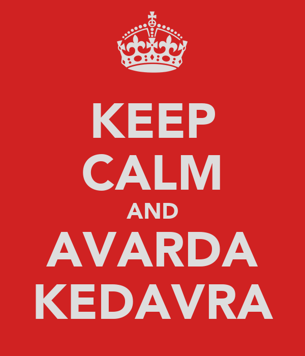 KEEP CALM AND AVARDA KEDAVRA