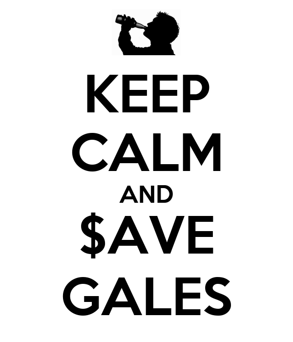 KEEP CALM AND $AVE  GALES