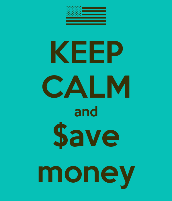 KEEP CALM and $ave money