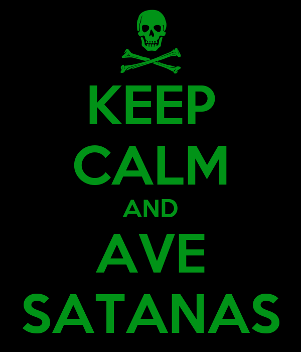 KEEP CALM AND AVE SATANAS
